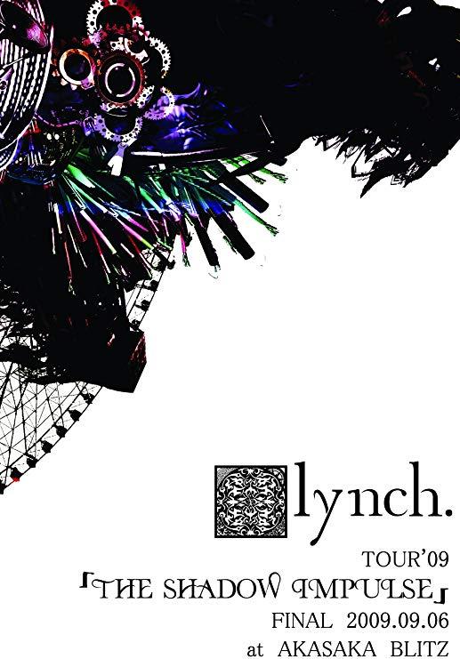 [TV-SHOW] lynch. – THE SHADOW IMPULSE FINAL 2009.09.06 at AKASAKA BLITZ (2009.12.02) (DVDISO)