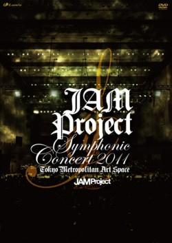 [TV-SHOW] JAM Project Symphonic Concert 2011 (2011.10.22) (DVDISO)